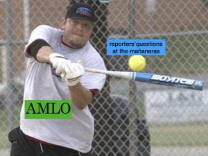 a batter hitting a softball. the batter represents president lopez obrador & the softball represents the easy questions reporters ask him at the mañaneras