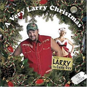 album cover for larry the cable guy's a very larry christmas