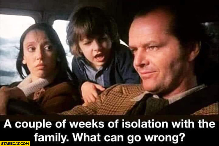 the-shining-meme-family-in-car-text-a-couple-of-weeks-of-isolation-with-the-family-what-can-go-wrong-vocabulario-en-inglés-quarantine