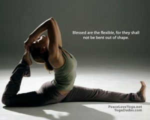 woman doing yoga with the graphic: blessed be the flexible, for they shall not be bent out of shape